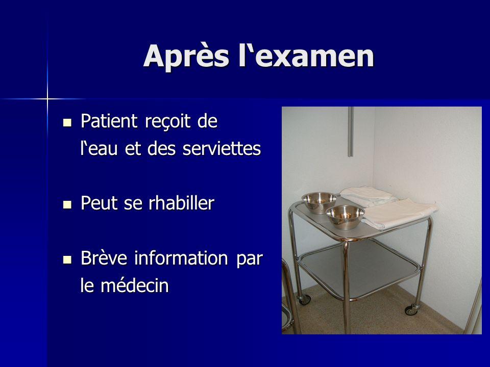 Après l'examen Patient reçoit de l'eau et des serviettes