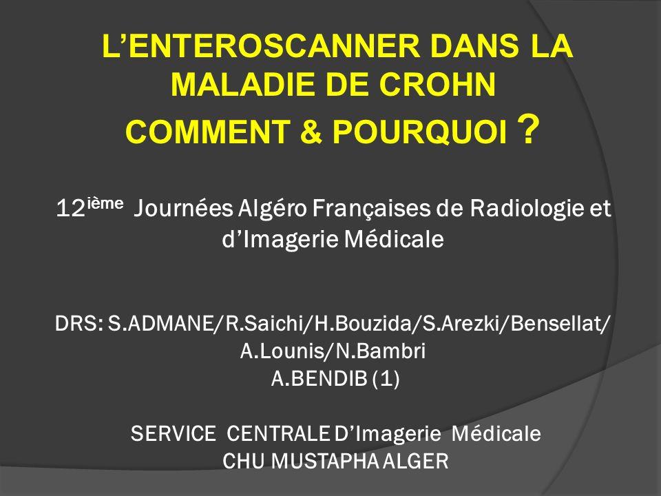 L'ENTEROSCANNER DANS LA MALADIE DE CROHN COMMENT & POURQUOI