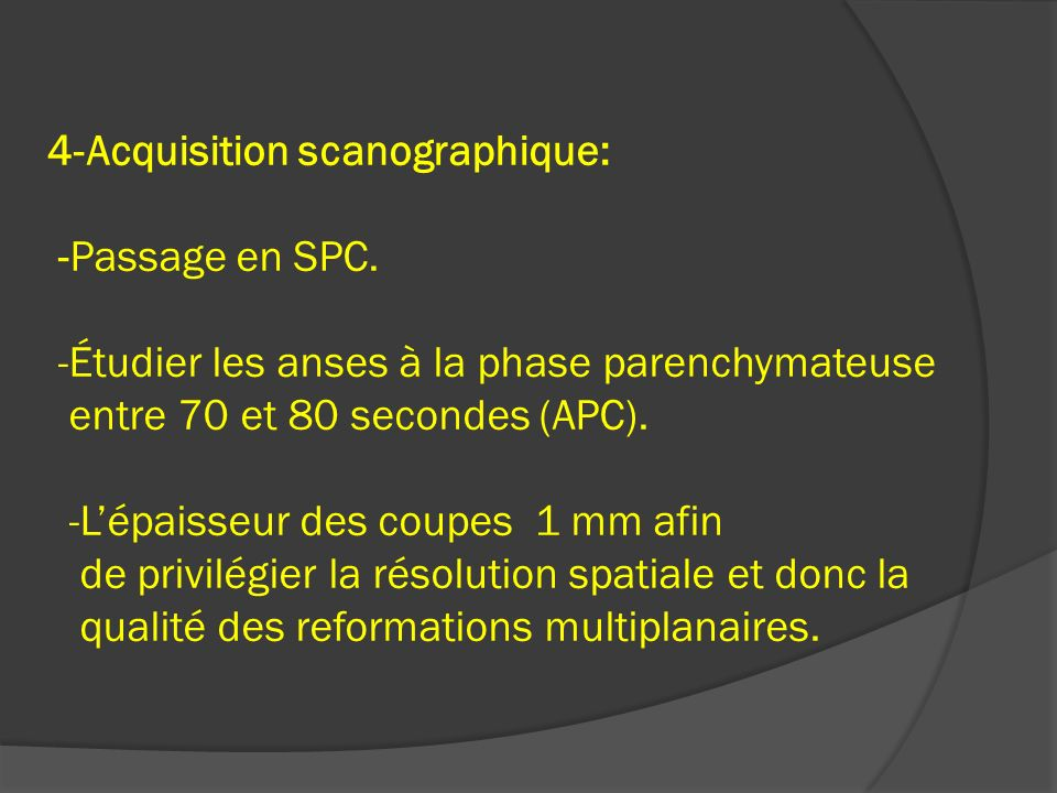 4-Acquisition scanographique: -Passage en SPC