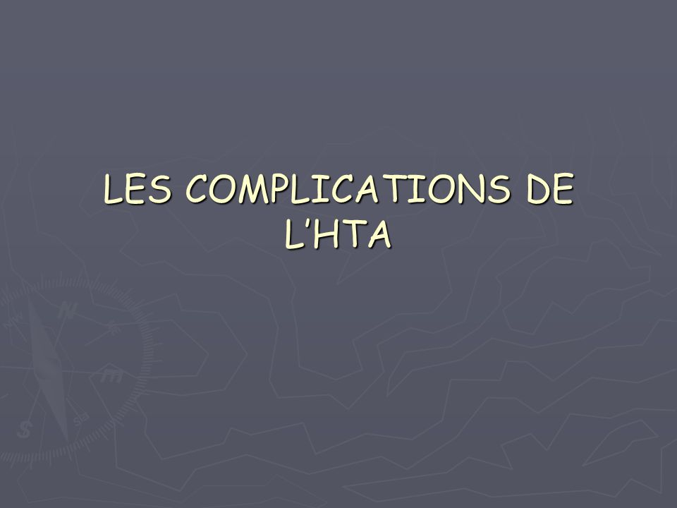 LES COMPLICATIONS DE L'HTA