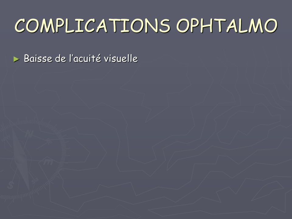 COMPLICATIONS OPHTALMO