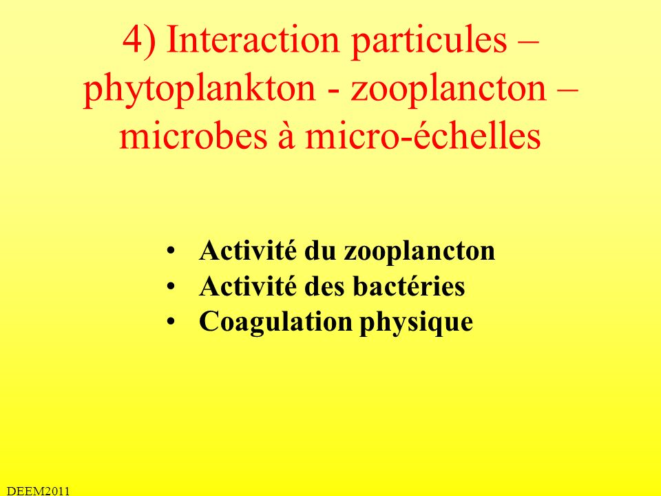 4) Interaction particules –phytoplankton - zooplancton – microbes à micro-échelles