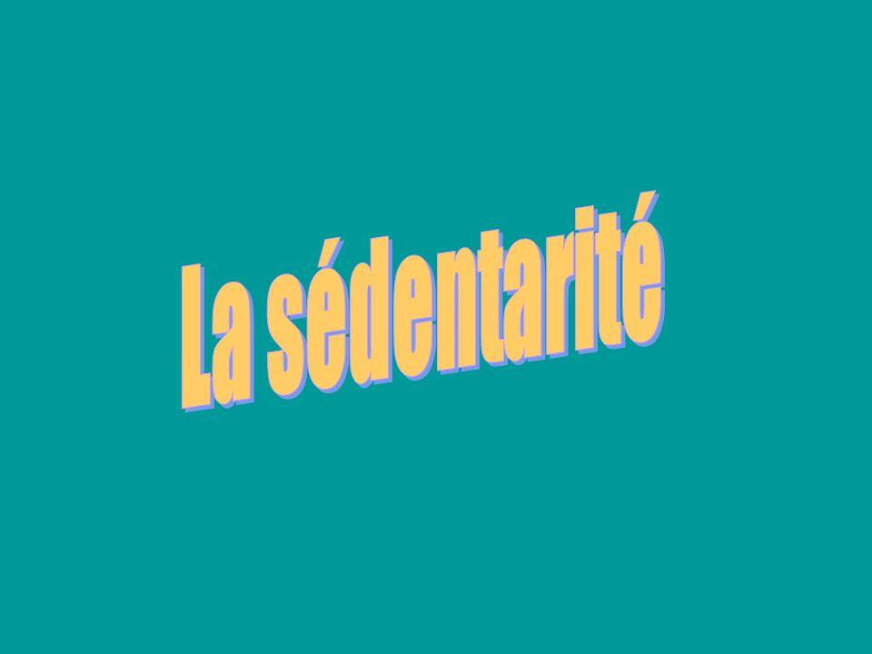 La sédentarité