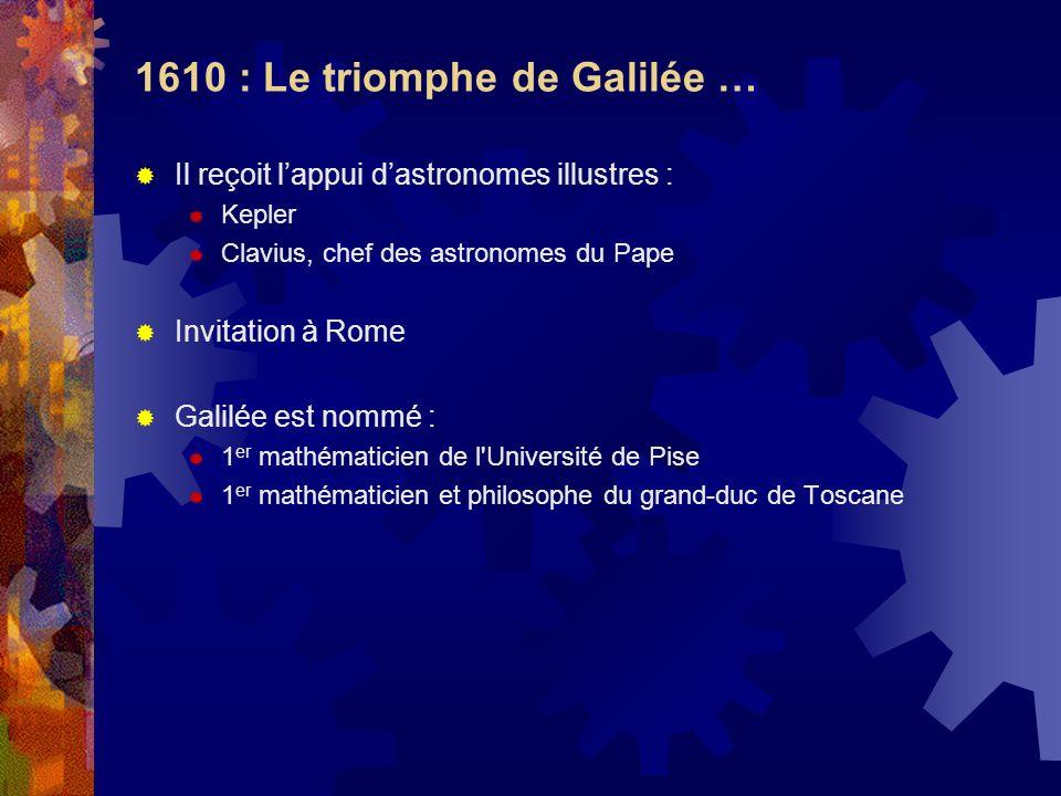 1610 : Le triomphe de Galilée …