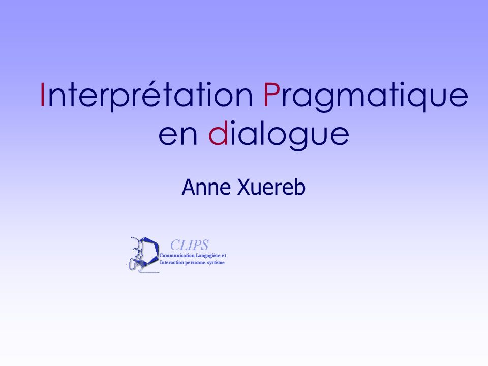 Interprétation Pragmatique en dialogue