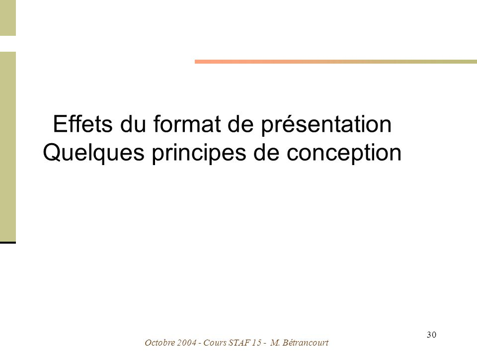 Effets du format de présentation Quelques principes de conception