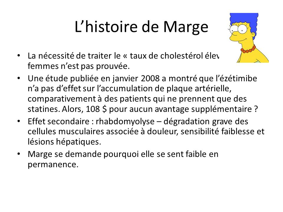L'histoire de Marge La nécessité de traiter le « taux de cholestérol élevé » chez les femmes n'est pas prouvée.
