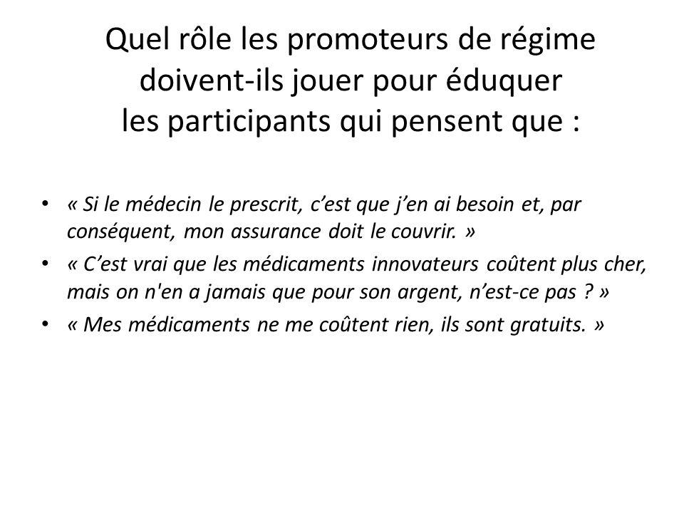 Quel rôle les promoteurs de régime doivent-ils jouer pour éduquer les participants qui pensent que :