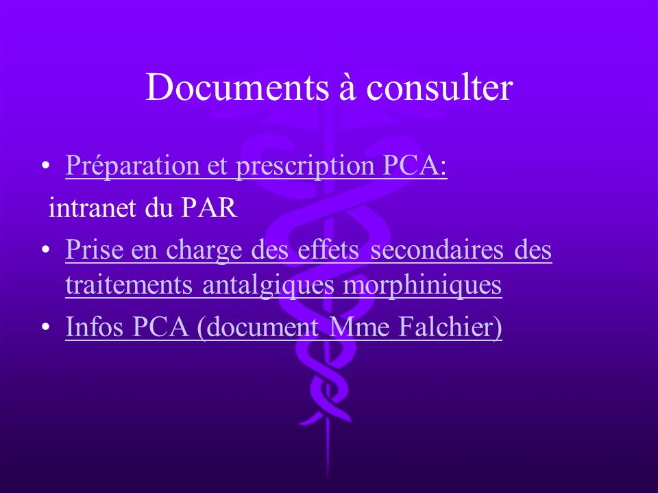 Documents à consulter Préparation et prescription PCA: intranet du PAR