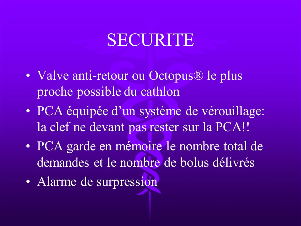 SECURITE Valve anti-retour ou Octopus® le plus proche possible du cathlon.