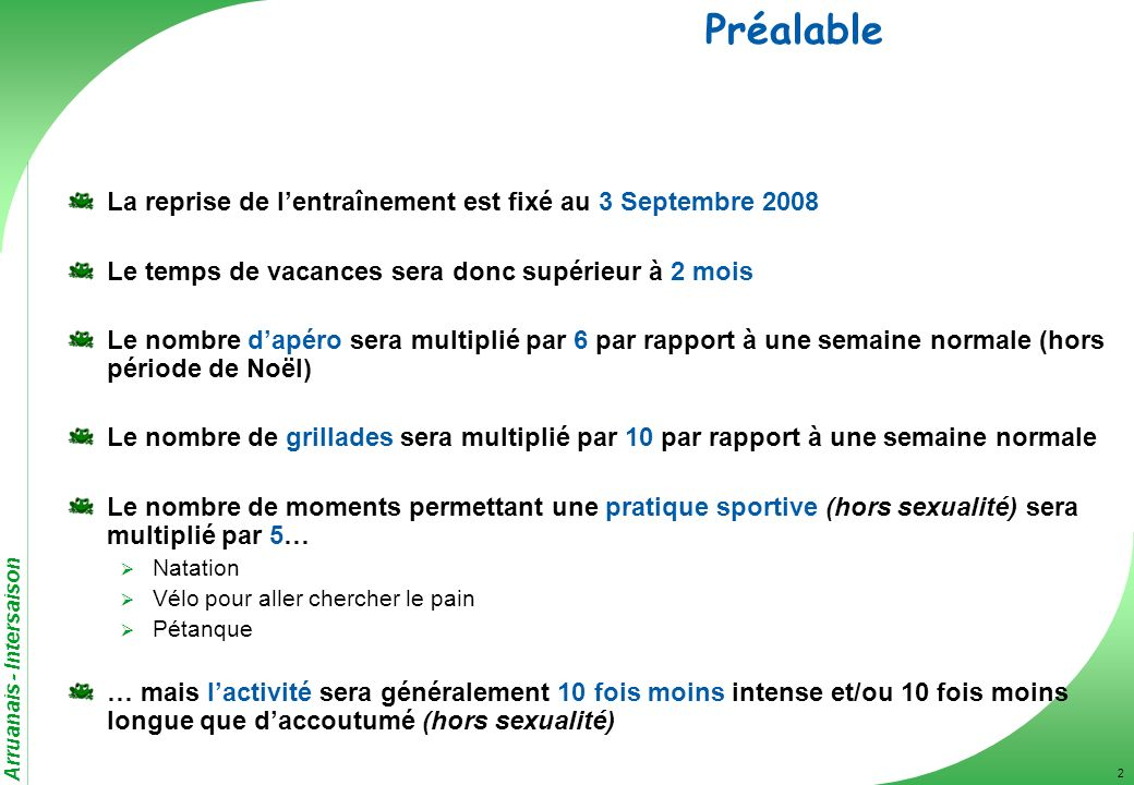 Préalable La reprise de l'entraînement est fixé au 3 Septembre 2008