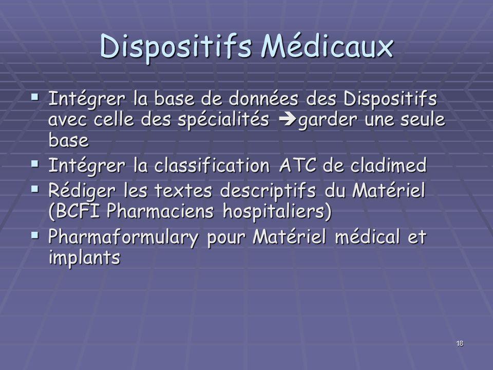 Dispositifs Médicaux Intégrer la base de données des Dispositifs avec celle des spécialités garder une seule base.