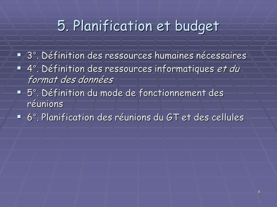 5. Planification et budget