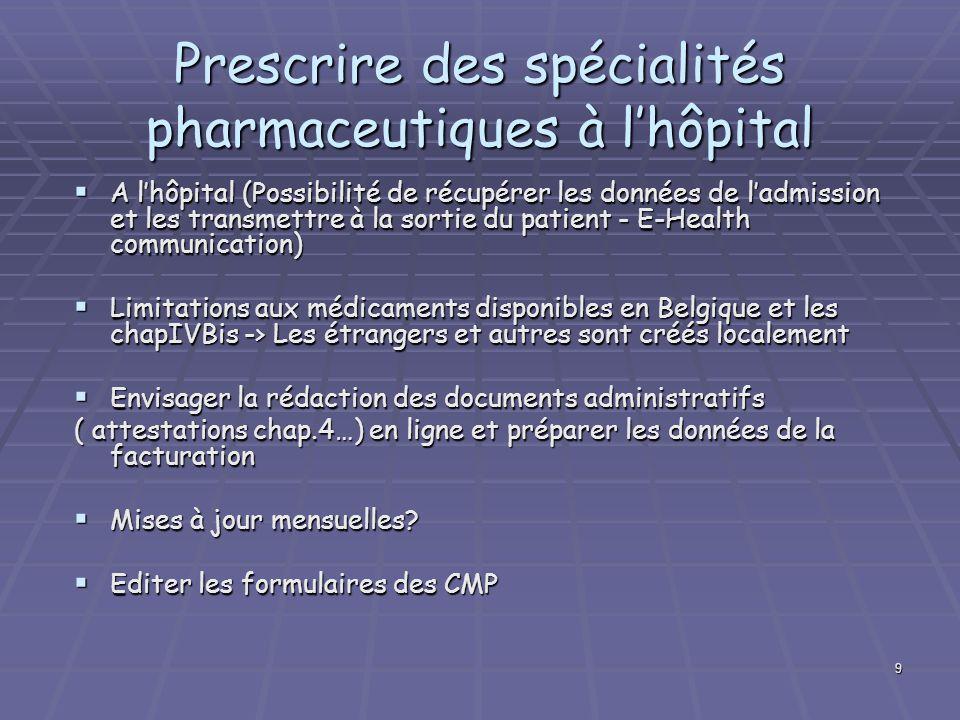 Prescrire des spécialités pharmaceutiques à l'hôpital
