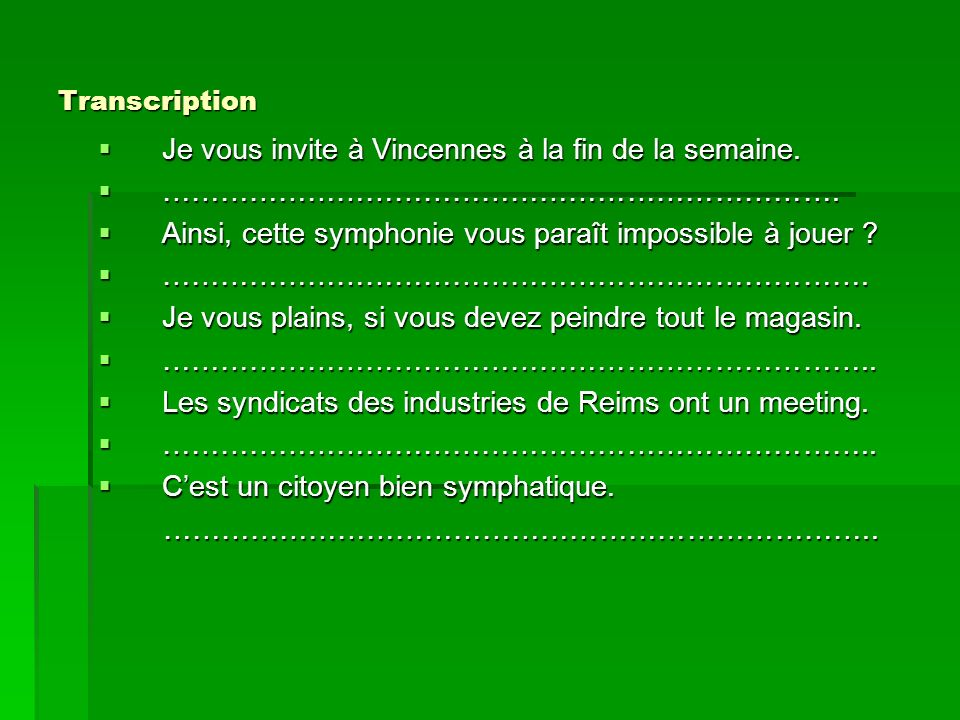 Je vous invite à Vincennes à la fin de la semaine.