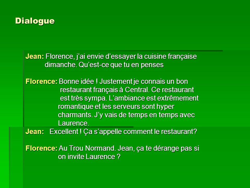 Dialogue Jean: Florence, j'ai envie d'essayer la cuisine française