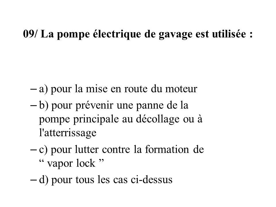 09/ La pompe électrique de gavage est utilisée :