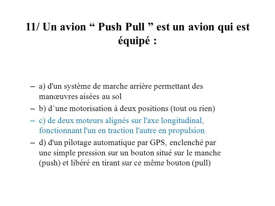 11/ Un avion Push Pull est un avion qui est équipé :
