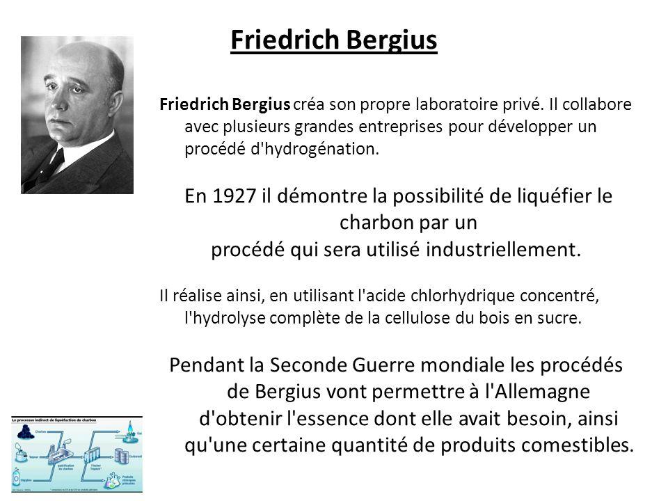 Friedrich Bergius procédé qui sera utilisé industriellement.