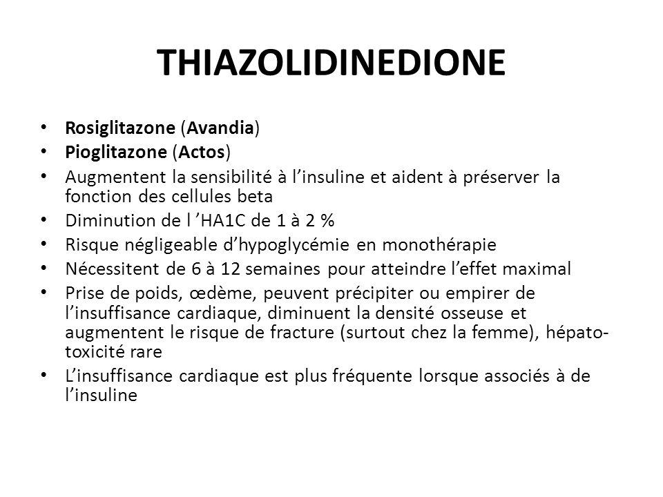 THIAZOLIDINEDIONE Rosiglitazone (Avandia) Pioglitazone (Actos)