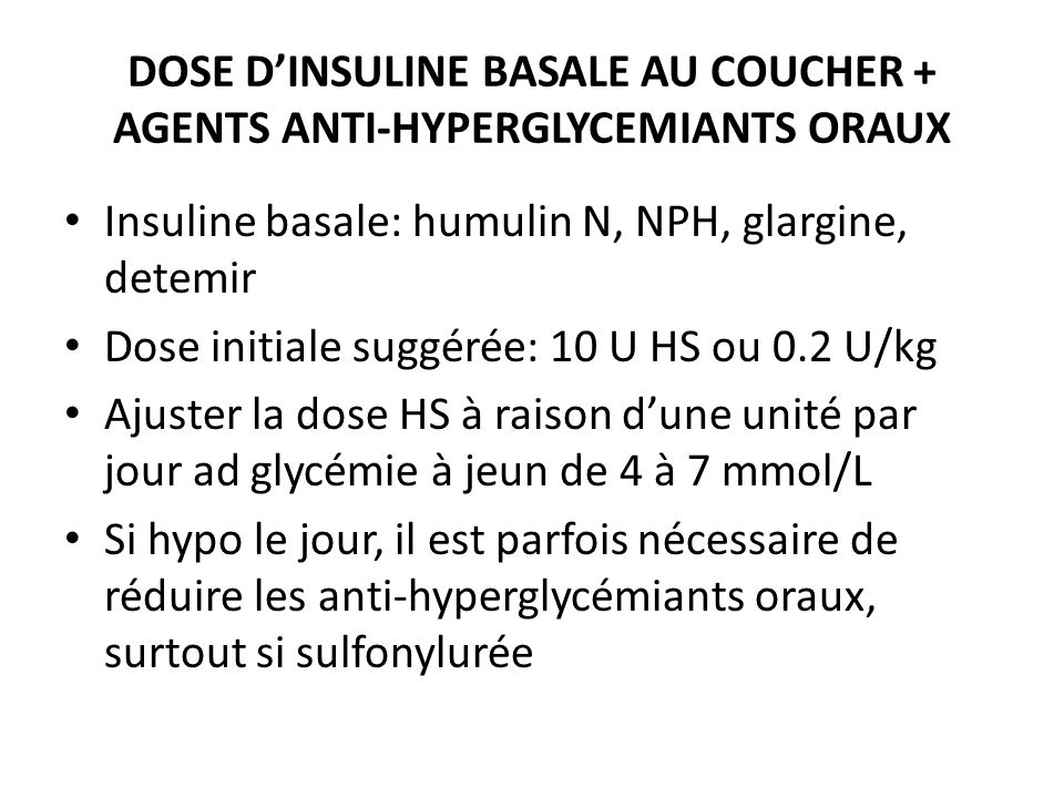 DOSE D'INSULINE BASALE AU COUCHER + AGENTS ANTI-HYPERGLYCEMIANTS ORAUX