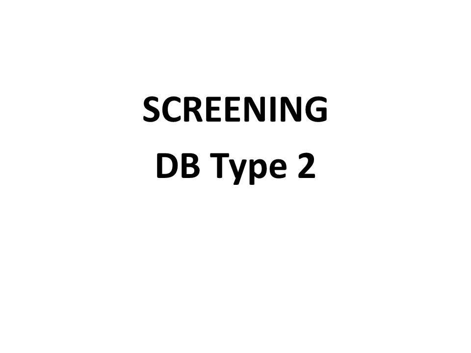 SCREENING DB Type 2