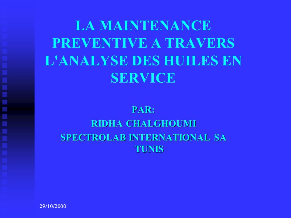 LA MAINTENANCE PREVENTIVE A TRAVERS L ANALYSE DES HUILES EN SERVICE