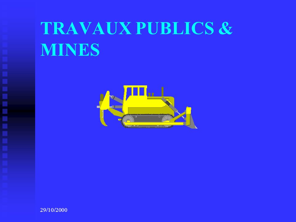 TRAVAUX PUBLICS & MINES