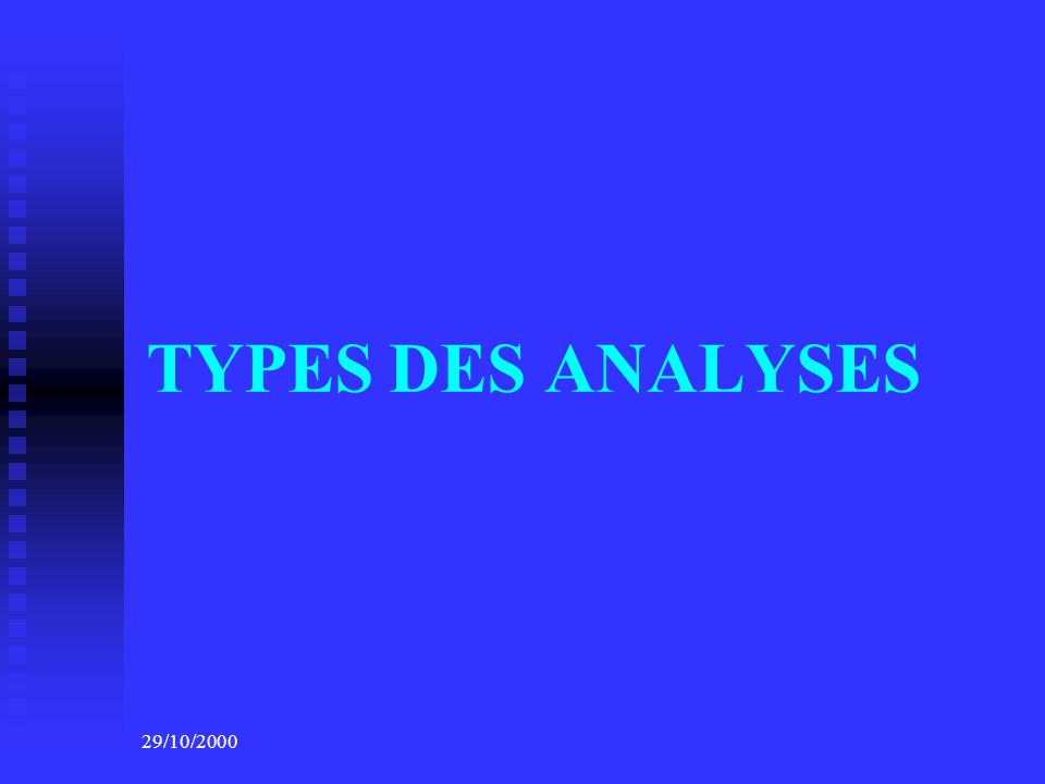 TYPES DES ANALYSES 29/10/2000
