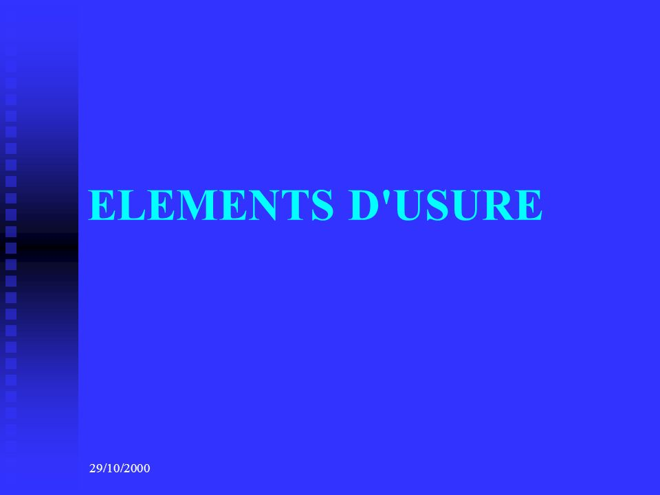 ELEMENTS D USURE 29/10/2000