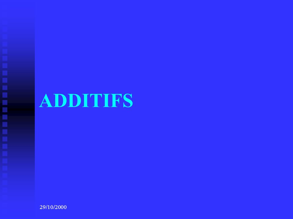 ADDITIFS 29/10/2000
