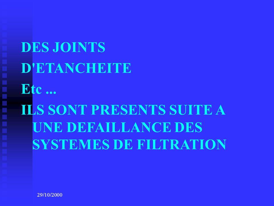 ILS SONT PRESENTS SUITE A UNE DEFAILLANCE DES SYSTEMES DE FILTRATION