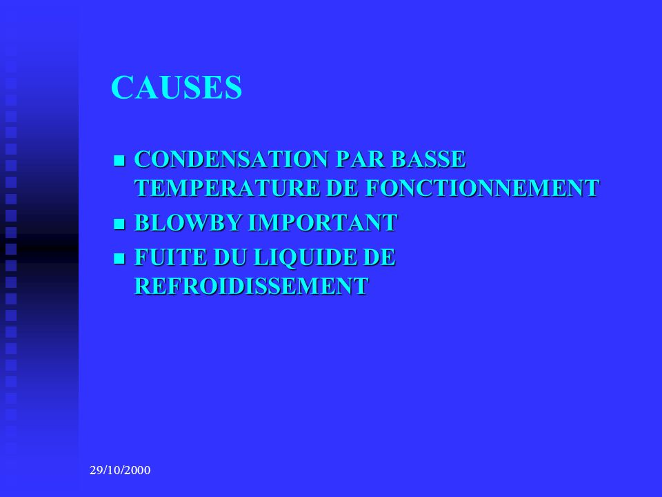 CAUSES CONDENSATION PAR BASSE TEMPERATURE DE FONCTIONNEMENT