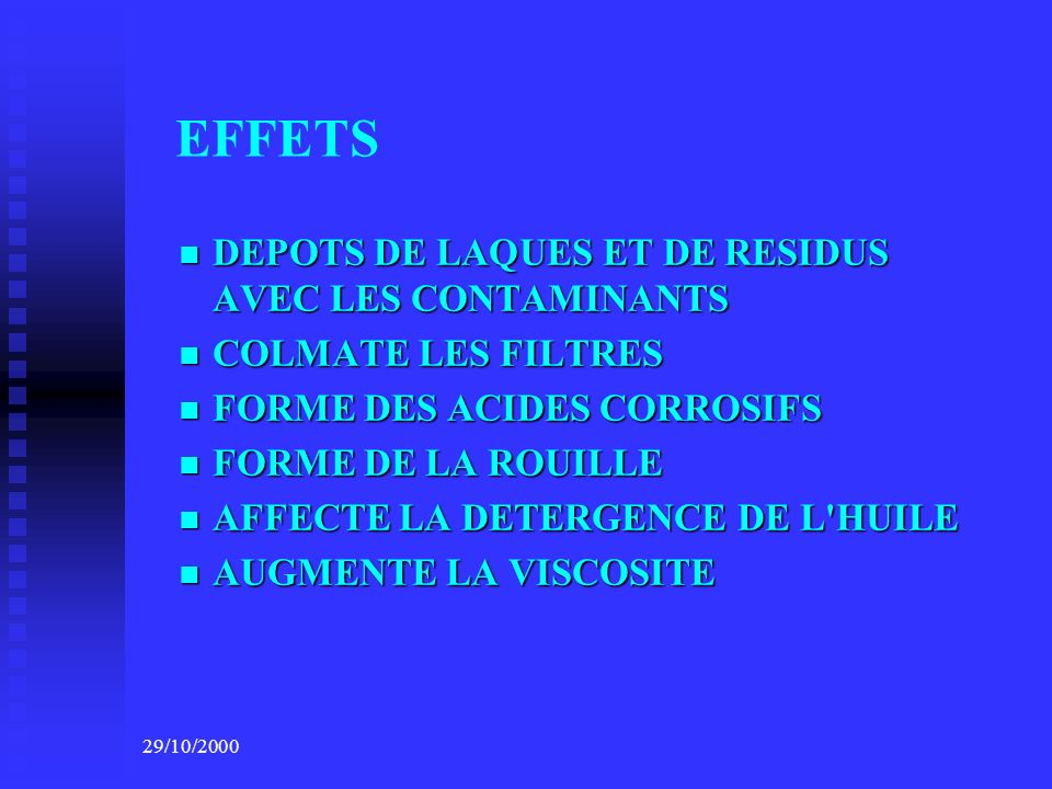 EFFETS DEPOTS DE LAQUES ET DE RESIDUS AVEC LES CONTAMINANTS