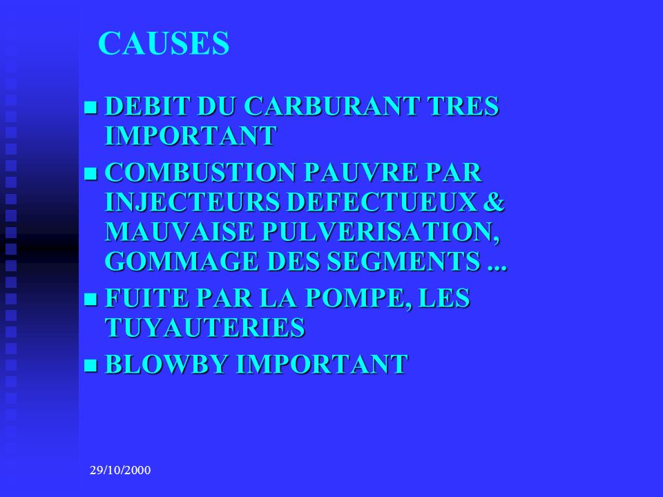 CAUSES DEBIT DU CARBURANT TRES IMPORTANT