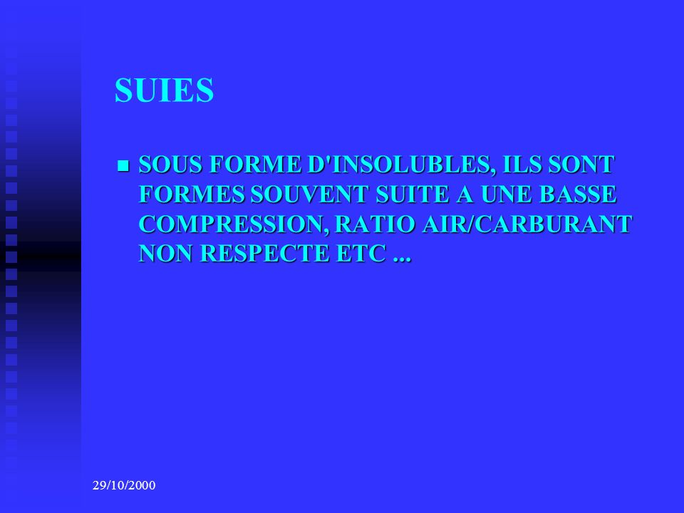 SUIES SOUS FORME D INSOLUBLES, ILS SONT FORMES SOUVENT SUITE A UNE BASSE COMPRESSION, RATIO AIR/CARBURANT NON RESPECTE ETC ...