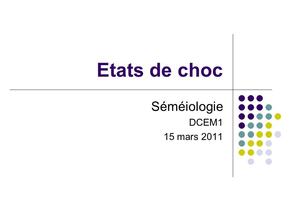 Etats de choc Séméiologie DCEM1 15 mars 2011