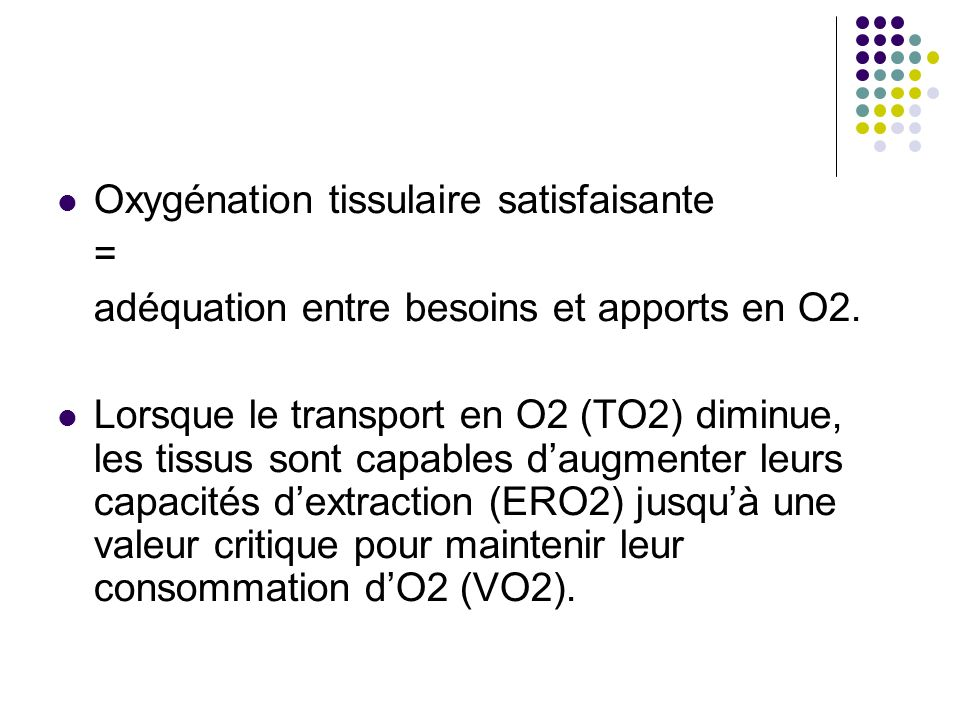 Oxygénation tissulaire satisfaisante