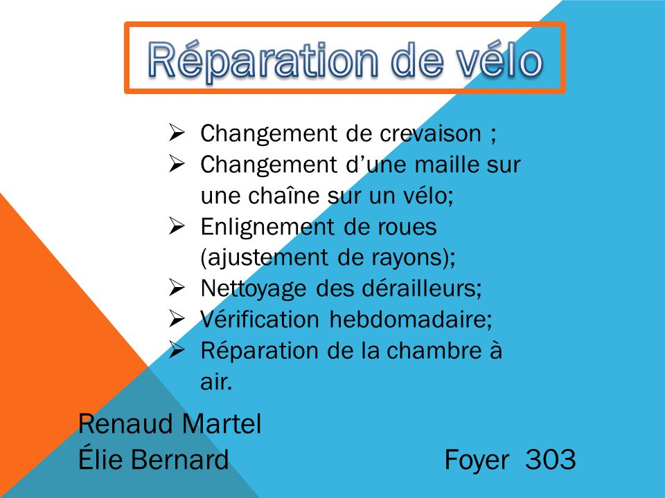 Réparation de vélo Renaud Martel Élie Bernard Foyer 303