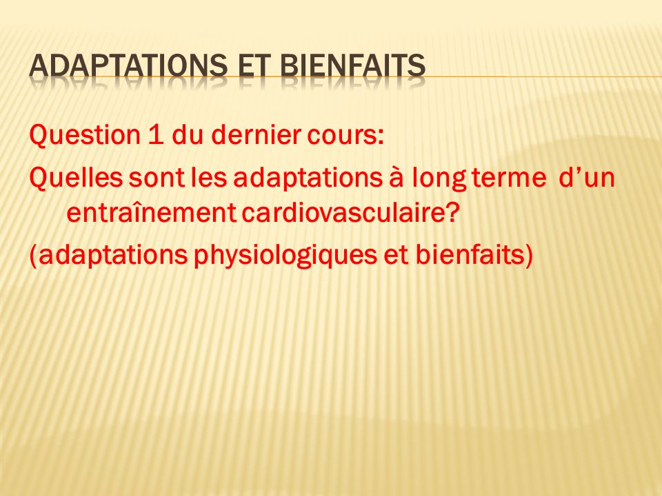 Adaptations et bienfaits