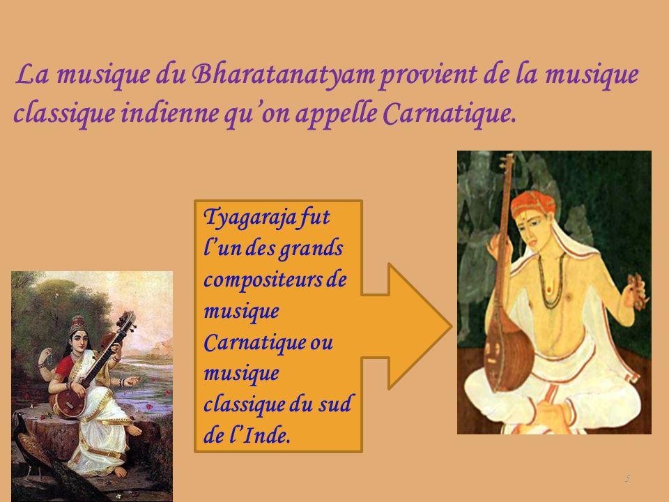 La musique du Bharatanatyam provient de la musique classique indienne qu'on appelle Carnatique.