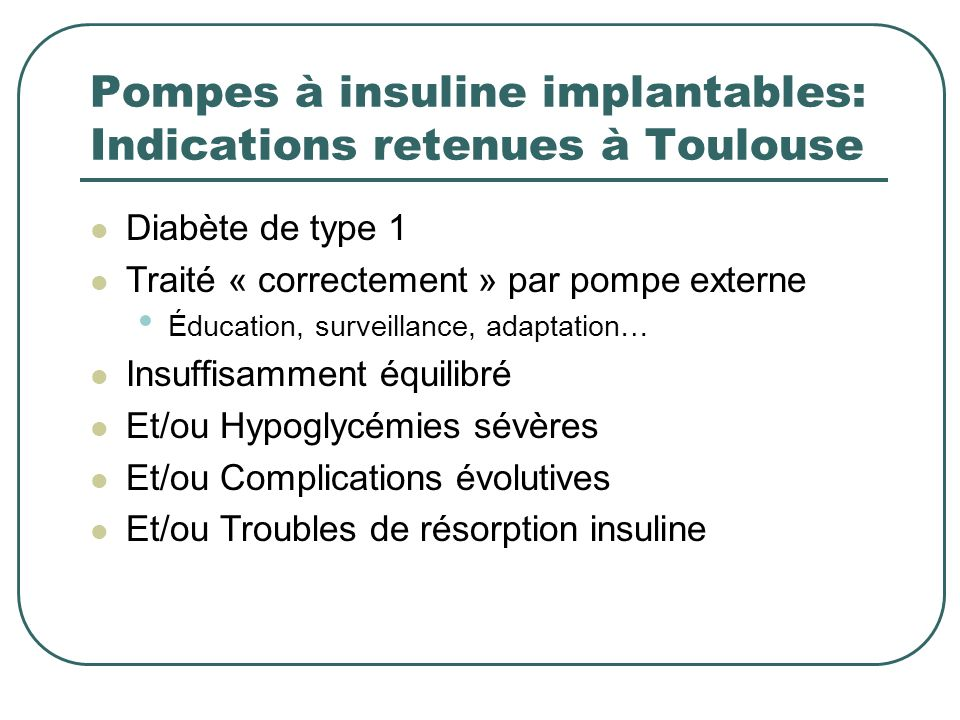 Pompes à insuline implantables: Indications retenues à Toulouse