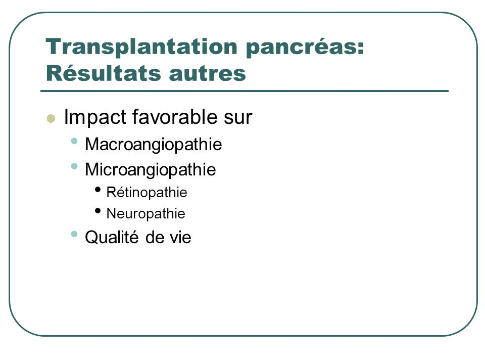 Transplantation pancréas: Résultats autres
