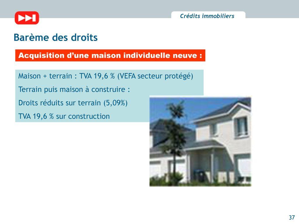 barme des droits acquisition dune maison individuelle neuve - Tva Construction Maison Neuve