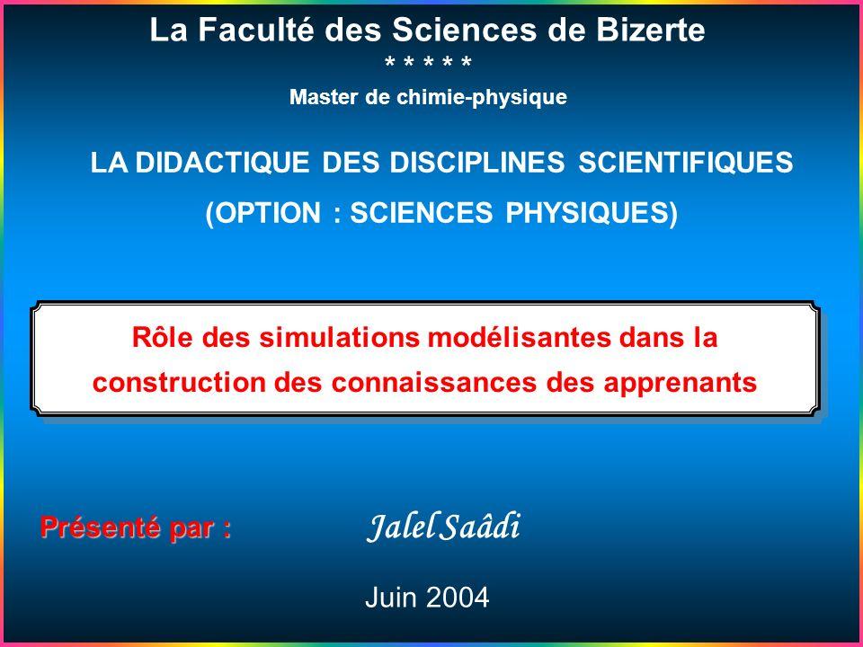 Jalel Saâdi La Faculté des Sciences de Bizerte * * * * *