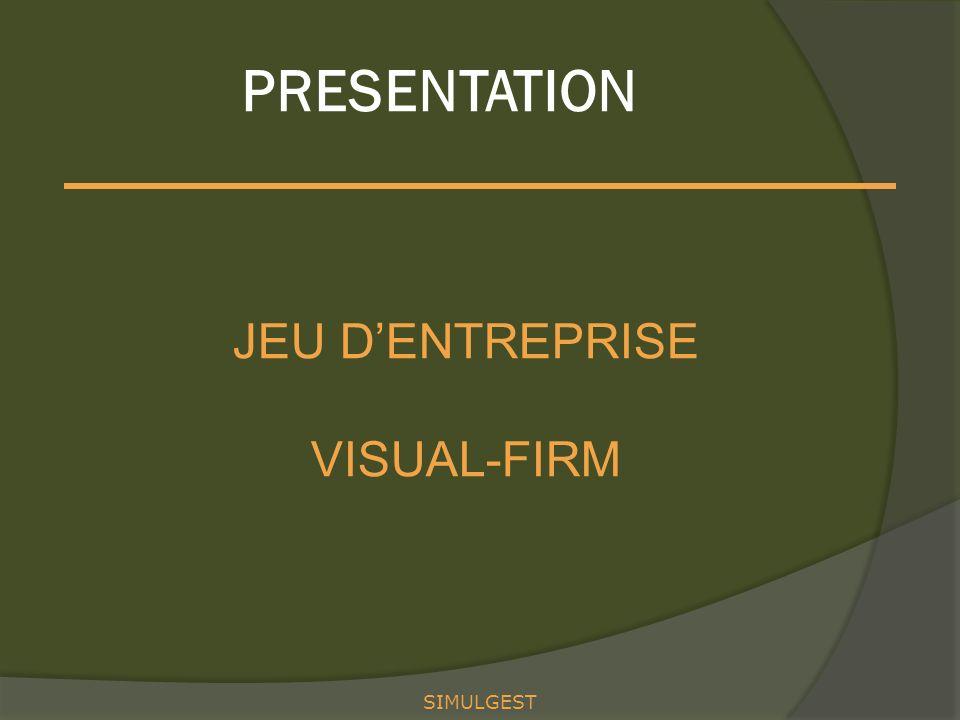 PRESENTATION JEU D'ENTREPRISE VISUAL-FIRM SIMULGEST