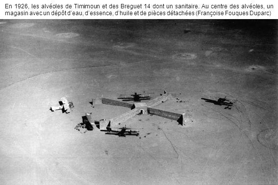 En 1926, les alvéoles de Timimoun et des Breguet 14 dont un sanitaire