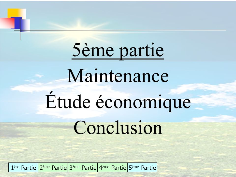 5ème partie Maintenance Étude économique Conclusion