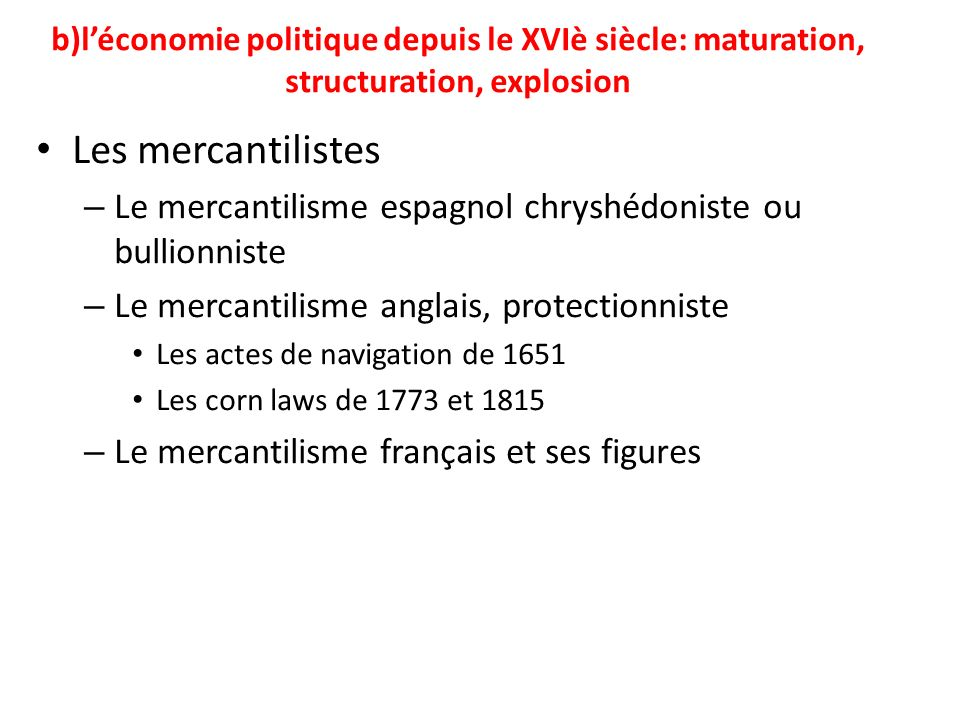 b)l'économie politique depuis le XVIè siècle: maturation, structuration, explosion