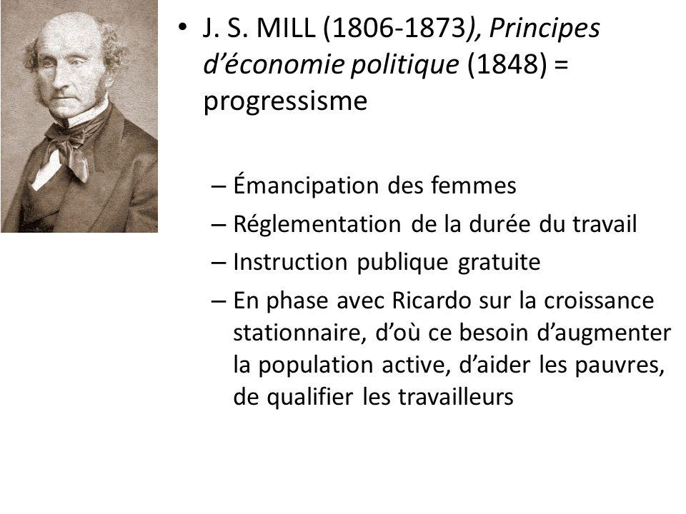 J. S. MILL (1806-1873), Principes d'économie politique (1848) = progressisme